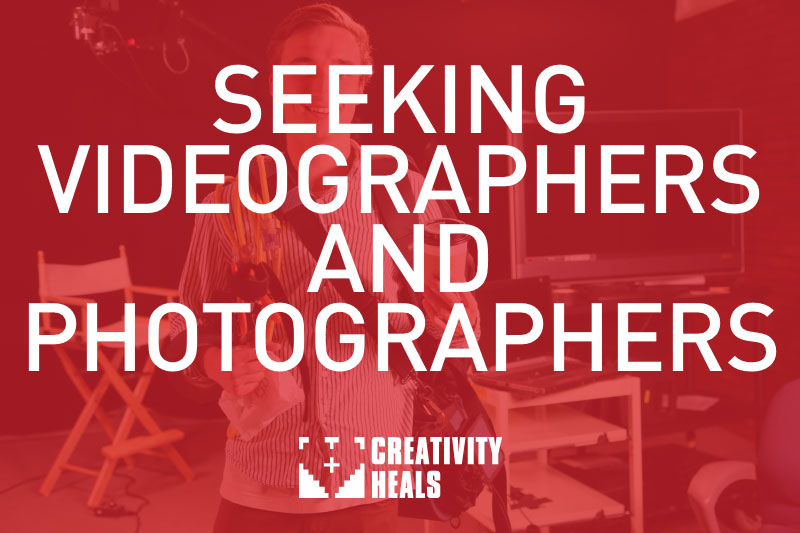 Creativity Heals is Seeking a Volunteer Videographer and Photographer